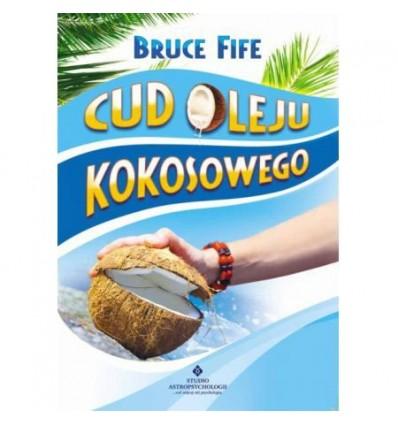 Cud oleju kokosowego - Bruce Fife